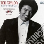 Keep what you get cd musicale di Ted Taylor