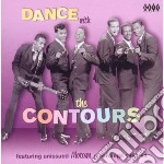 Dance with the contours cd musicale di Contours The