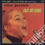 Etta James - Call My Name With Bonustracks cd musicale di Etta James