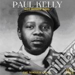 Paul Kelly - Hot Runnin  Soul: The Singles 1965-1971 cd musicale di Paul Kelly