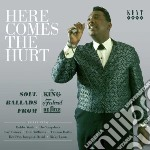 Here comes the hurt - king ballads cd musicale di Artisti Vari