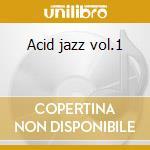 Acid jazz vol.1 cd musicale di Artisti Vari
