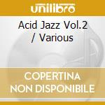 Acid jazz vol.2 cd musicale di Artisti Vari