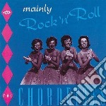 Mainly rock'n'roll cd musicale di Chordettes