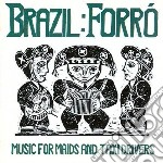 Forro: Music For Maids And Taxi Drivers cd musicale di Forro' Brazil