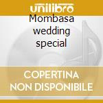 Mombasa wedding special cd musicale di Maulidi & musical pa