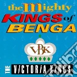 Victoria Kings - Mighty Kings Of Benga cd musicale di The victoria kings