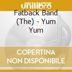 YUM YUM cd musicale di FATBACK BAND