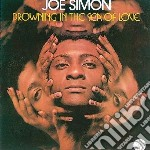 Joe Simon - Drowning In The Sea Of Love cd musicale di Simon Joe