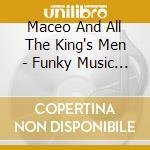 FUNKY MUSIC MACHINE cd musicale di MACEO & ALLA THE KINGS MEN