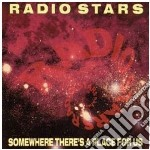 Radio Stars - Somewhere There S A Place For Us cd musicale di Stars Radio
