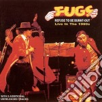 Refuse to be burnt-out - fugs cd musicale di The Fugs