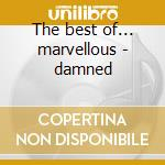 The best of... marvellous - damned cd musicale di The Damned