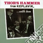 From keflavik...with love - cd musicale di Hammer Thor's