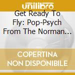 GET READY TO FLY! POP PSYCH FROM THE NOR cd musicale di V/A
