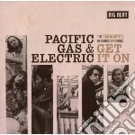 GET IT ON cd musicale di PACIFIC GAS & ELECTRIC