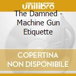 Machine gun etiquette - damned cd musicale di The Damned