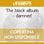 The black album - damned cd musicale di The Damned