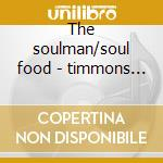The soulman/soul food - timmons bobby cd musicale di Bobby Timmons