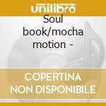 Soul book/mocha motion - cd musicale di Freddie Roach