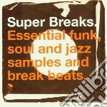 SUPER BREAKS/ESSENTIAL FUNK,SOUL.. cd musicale di ARTISTI VARI