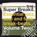SUPER BREAKS VOL.2 cd musicale di ARTISTI VARI