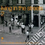 Living in the streets 2 - cd musicale di Artisti Vari