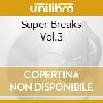 SUPER BREEAKS VOL.3/FUNKY,SOUL,JAZZ cd musicale di ARTISTI VARI