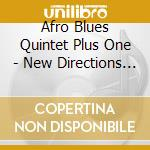 NEW DIRECTIONS IN SOUND cd musicale di AFRO BLUES QUINTET PLUS 1