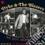 We got more soul cd musicale di Dyke and the blazers