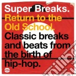 (LP VINILE) Super breaks: return tothe old school lp vinile di Artisti Vari