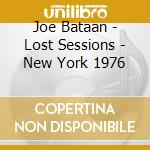 THE LOST SESSIONS NY 1976                 cd musicale di Joe Bataan