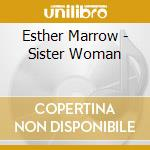 Sister woman cd musicale di Marrow Easther