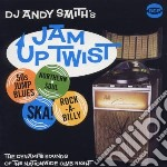 Jam up twist cd musicale di Dj andy smith