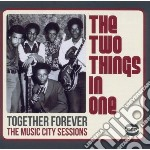 Two Things In One - Together Forever: The Music City Session cd musicale di The two things in on