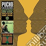 Saffron & soul / shuckin and jivin cd musicale di Pucho & the latin so