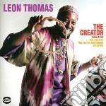 Leon Thomas - The Creator 1969-1973 cd musicale di Leon Thomas