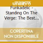 STANDING THE VERGE (BEST)                 cd musicale di FUNKADELIC