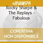 THE FABOULOUS cd musicale di SHARPE ROCKY & THE REPLAYS