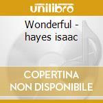Wonderful - hayes isaac cd musicale