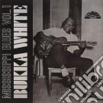 Mississippi blues vol.1 - white bukka cd musicale di Bukka white + 3 bt