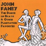 Dance of death & other... - fahey john cd musicale di John Fahey