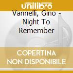 Night to remember cd musicale di Gino Vannelli