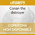 Conan the distroyer cd musicale di Basil Poledorius