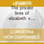 The private lives of elizabeth + essex cd musicale di Ost