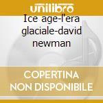 Ice age-l'era glaciale-david newman cd musicale di Ost