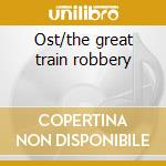 Ost/the great train robbery cd musicale