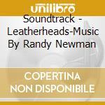 Leatherheads cd musicale di Ost