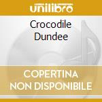 CROCODILE DUNDEE cd musicale di O.S.T.