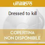 Dressed to kill cd musicale di Pino Donaggio